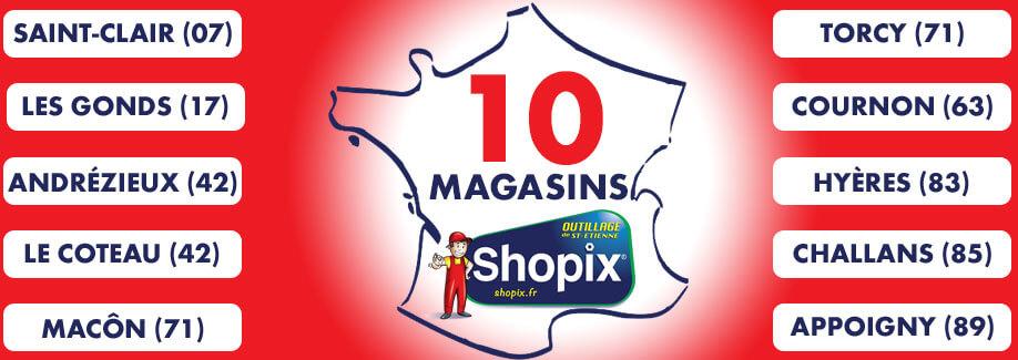 Shopix c'est 10 magasins en France !